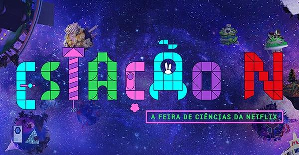 """""""estacao-n"""":-netflix-cria-plataforma-online-juntando-series-e-filmes-com-feira-de-ciencias!"""