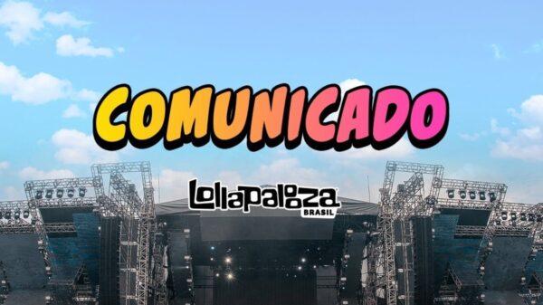 Lollapalooza Brasil anuncia que o festival foi adiado novamente
