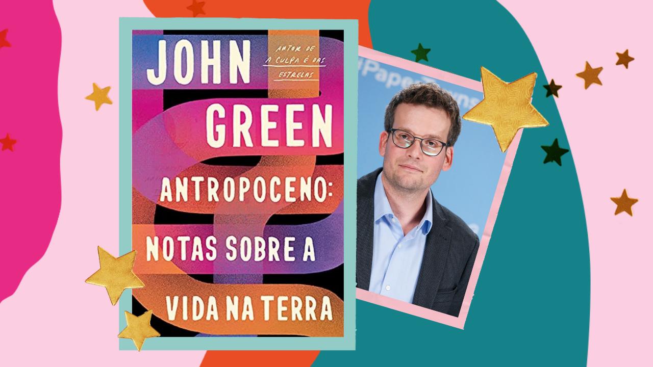 O Antropoceno, John Green e a estranha inquietação de ser